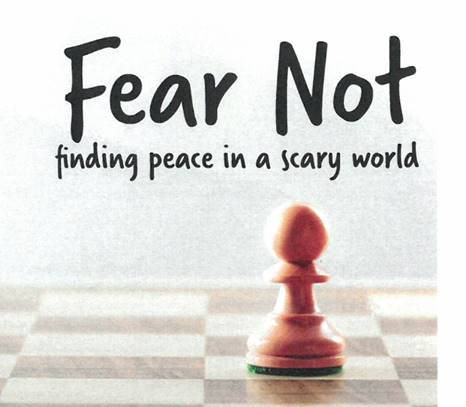 Fear Not:  Finding Peace in a Scary World Event